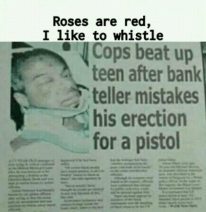 Memes, Bank, and Mistakes: Roses are red,  I like to whistle  teen after bank  teller mistakes  his erection  for a pistol Im not a poet, and I know it via /r/memes https://ift.tt/2NXkxlV