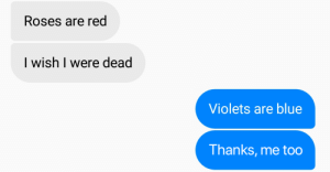 Blue, MeIRL, and Red: Roses are red  I wish I were dead  Violets are blue  Thanks, me too meirl