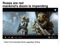 Halo: Roses are red  mankind's doom is impending  D l 47:53 1:46:47  HALO 5 All Cutscenes Movie Legendary Ending  r 1