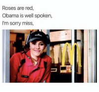 Obama, Sorry, and Pinterest: Roses are red  Obama is well spoken,  I'm sorry miss, 𝘍𝘰𝘭𝘭𝘰𝘸 𝘮𝘺 𝘗𝘪𝘯𝘵𝘦𝘳𝘦𝘴𝘵! → 𝘤𝘩𝘦𝘳𝘳𝘺𝘩𝘢𝘪𝘳𝘦𝘥