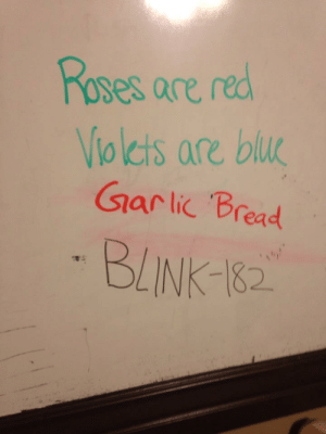 blu: roses are red  olcis are blu  ar lic Bread  BLINK 82