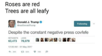 Covfefe: Roses are red  Trees are all leafy  Donald J. Trump  Following  cerealDonaldTrump  Despite the constant negative press covfefe  RETWEETS LIKES  63,473 78,079  12:06 AM 31 May 2017