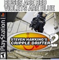 Memes, Blue, and 🤖: ROSES ARE RED  VIOLETS ARE BLUE  STEVEN HAWKING'S  CRIPPLE DRIFTER  ROOSEVELT  PENDERGAA  REAR PERE 😩🙃🙃🙃🙃