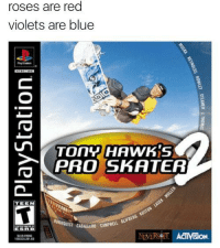 Funny, Tony Hawk's Pro Skater, and Blue: roses are red  violets are blue  TOnY HAWK'S  PRO SKATER  2  TEEN  BURNQUIST CABALLERD CAM  SBD  LERO CAMPBELL GUFBERG  VERSOT ACTIVISION  302135 231.