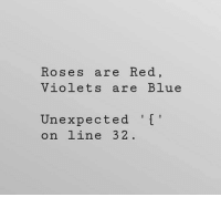 Blue, Red, and Roses: Roses are Red  Violets are Blue  Unexpected ''  on line 32 Roses are red