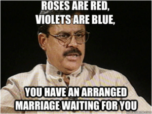 Most Hilarious Indian Wedding Memes that Went Viral: ROSES ARE RED,  VIOLETS ARE BLUE,  YOU HAVE AN ARRANGED  MARRIAGEWAITINGFORYOU  quickmenp.com Most Hilarious Indian Wedding Memes that Went Viral