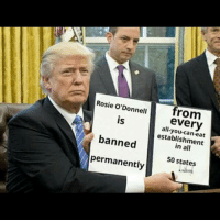 Memes, Rosie, and 🤖: Rosie O'Donnell  from  every  IS  establishment  banned  permanently  50 states Trump's latest executive order.