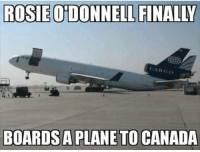 ROSIE OTDONNELL FINALLY  ROSE ARGO  BOARDSAPLANETO CANADA