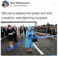 DEAD😂: Ross Whiteheeeed  @ rosswhitehead  Still canny believe the queen won that  marathon, wee lightning mcqueen DEAD😂
