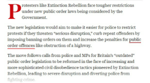 """Conservative logic: Laws to prevent climate catastrophe? Naaaa. Authoritarian bullshit to criminalise innocent protesters? Fuck yes.: rotesters like Extinction Rebellion face tougher restrictions  under new public order laws being considered by the  Government  The new legislation would aim to make it easier for police to restrict  protests if they threaten """"serious disruption,"""" curb repeat offenders by  imposing banning orders on them and increase the penalties for public  order offences like obstruction of a highway  The move follows calls from police and MPs for Britain's """"outdated""""  public order legislation to be reformed in the face of increasing and  more sophisticated civil disobedience tactics pioneered by Extinction  Rebellion, leading to severe disruption and diverting police from  fighting crime. Conservative logic: Laws to prevent climate catastrophe? Naaaa. Authoritarian bullshit to criminalise innocent protesters? Fuck yes."""