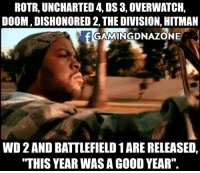 """Bye bye 2016.: ROTR, UNCHARTED 4, DS 3,0VERWATCH,  DOOM, DISHONORED 2, THE DIVISION, HITMAN  GAMINGDNAZONE  WD2ANDBATTLEFIELD1ARE RELEASED,  """"THIS YEAR WAS AGOODYEAR"""" Bye bye 2016."""
