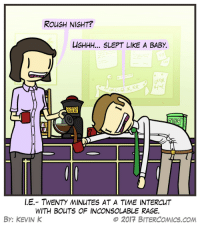 "Omg, Tumblr, and Blog: ROUGH NIGHT?  UGHHH... SLEPT LIKE A BABY.  ro  AN  LE.-TWENTY 씨NUTES AT A TIME INTERCUT  WITH BOUTS OF INCONSOLABLE RAGE.  BY: KEVIN K  ο 2017 BITERCOMICS.COM <p><a href=""https://omg-images.tumblr.com/post/165382903582/unfigurative"" class=""tumblr_blog"">omg-images</a>:</p>  <blockquote><p>Unfigurative</p></blockquote>"