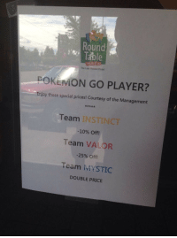Pizza, Pokemon, and Pokemon GO: Round  The Last Honest Pizza.  POKEMON GO PLAYER?  Enjoy these special prices! Courtesy of the Management  Team INSTINCT  -10% Off!  Team VALOR  -25% Off!  Team MYSTIC  DOUBLE PRICE