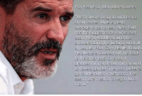 Roy Keane destroys Gary Neville...: Roy Keane on Man Utd showers:  We d always brag about the size  of our cocks. Mine is pretty  average to be honest. Nicky Butt  has the biggest cock you ve ever  seen. He d waddle around the  showers doing the fucking Windmi  ry Neville  He always showered with his back  to the other ads. One day  grabbed him, and spun him around  to have a gander The poor fuckers  got a ittle button mushroom. ve  seen more meat on a vegan .unch Roy Keane destroys Gary Neville...