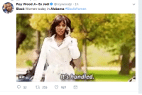 Blackpeopletwitter, Gif, and Jedi: Roy Wood Jr. Ex Jedi. @roywoodjr-1h  Black women today in Alabama #Blackwomen  It's handled  GIF  012  255  927 <p>Roll Tide (via /r/BlackPeopleTwitter)</p>