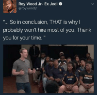 """<p>&ldquo;But I love diversity!&rdquo; (via /r/BlackPeopleTwitter)</p>: Roy Wood Jr- Ex Jedi  @roywoodjr  So in conclusion, THAT is why I  probably won't hire most of you. Thank  you for your time. """"  AGGNES  CREATE  WIN <p>&ldquo;But I love diversity!&rdquo; (via /r/BlackPeopleTwitter)</p>"""