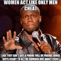 truth 🙌: WOMEN ACT LIKE ONLY MEN  CHEAT  LIKE THEY AINTGOTAPHONE FULL OFFRIENDZONED  GUYS READY TO BETHENUMBER ONE DRAFT PICKle truth 🙌