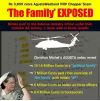 "indian air force: Rs 3,600 crore AgustaWestland VVIP Chopper Scam  The Family EXPOSED  Bribes paid to the defense ministry offical under then  minister AK Antony, a close aide of Sonia Gandhi  Christian Michel's AGUSTA notes reveal  us 15-16 Million Euros to a ""political family""  3 Million Euros paid close associate of  'the family with initials ""AP"".  6 Million Euros to Indian air-force officers  8.4 Million Euros to bureaucrats"