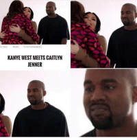 LMAOOOOO KANYE JUST DONT CARE 😭😭😭😭😭: RS AGO NEWS TV APPEARANCES  KANYE WEST MEETS CAITLYN  JENNER LMAOOOOO KANYE JUST DONT CARE 😭😭😭😭😭