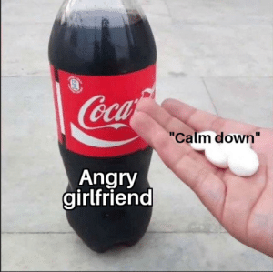 """Why that's so real: Rs  Coca  """"Calm down""""  Angry  girlfriend Why that's so real"""