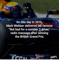 "Not bad for a number 2 driver! f1 formula1 markwebber britishgp wtf1: RSYOU WING  On this day in 2010,  Mark Webber delivered his famous  ""Not bad for a number 2 driver""  radio message after winning  the British Grand Prix  wtf1. Not bad for a number 2 driver! f1 formula1 markwebber britishgp wtf1"