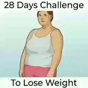 RT @HealthVids_: 28 Days Challenge To Lose Weight. https://t.co/Vm0BB69Sza: RT @HealthVids_: 28 Days Challenge To Lose Weight. https://t.co/Vm0BB69Sza