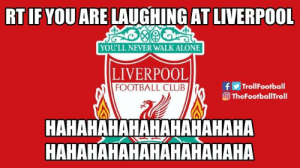 Liverpool dropped points against Man Utd 😂😭😂 https://t.co/F5XNslB45M: RT IF YOU ARE LAUGHING AT LIVERPOOL  YOU'LL NEVER WALK ALONE  LIVERPOOL  FOOTBALL CLUB  fTrollFootball  TheFootballTroll  НАНАНАНАНАНАНАНАНАНА  НАНАНАНАНАНАНАНАНАНА Liverpool dropped points against Man Utd 😂😭😂 https://t.co/F5XNslB45M