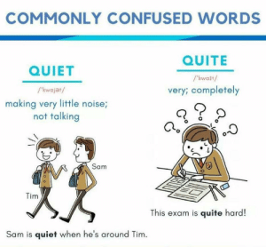 RT @learnthngs: Commonly Confused Words:  QUIET===== QUITE https://t.co/UespJlKroZ: RT @learnthngs: Commonly Confused Words:  QUIET===== QUITE https://t.co/UespJlKroZ