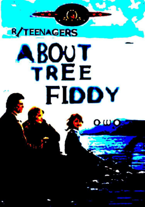 Tree, Now, and Teenagers: RTEENAGERS  ABOUT  TREE  FIDDY r/teenagers right now