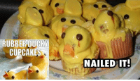 nailed it: RUBBERDUCKY  CUPCAKES  NAILED IT