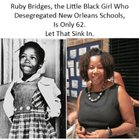 Memes, Black Don't Crack, and Black: Ruby Bridges, the Little Black Girl Who  Desegregated New Orleans Schools,  Is Only 62.  Let That Sink In, Insane! afrokingdom melanin blackbeauty blackisbeautiful africanamerican melaninonfleek melaninpoppin black blackandproud blackpride blackpower unapologeticallyblack blackisbeautiful blackexcellence blackdontcrack