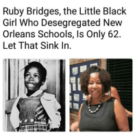 Memes, Black, and Girl: Ruby Bridges, the Little Black  Girl Who Desegregated New  Orleans Schools, Is Only 62.  Let That Sink In. ✊💯62