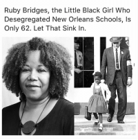 ruby bridges: Ruby Bridges, the Little Black Girl Who  Desegregated New Orleans Schools, Is  Only 62. Let That Sink In.