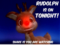 For more awesome holiday and fun pictures go to... www.snowflakescottage.com: RUDOLPH  IS ON  TONIGHT!  SHARE IS YOU ARE WATCHING For more awesome holiday and fun pictures go to... www.snowflakescottage.com