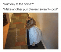 "Dank, 🤖, and Pun: ""Ruff day at the office?""  ""Make another pun Steven l swear to god"""