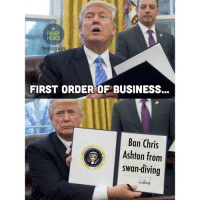 Rugby, Swans, and Saracens: RUGBY  MEMES  gnstagua  FIRST ORDER OF BUSINESS.  Ban Chris  ENT OF  Ashton from  swan-diving Maybe Trump isn't so bad after all... rugby saracens