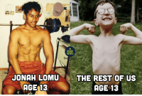 Memes, Rugby, and Truth: RUGBY  MEMES  Ins  JONAH LOMU  AGE 13  THE REST OF US  AGE 13 The truth 😂😂💪🏽 rugby jonahlomu allblacks