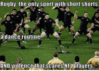 Rugby: the only sport with short shorts,  a dance routine  AND violence that scares NFLplayers  memes. COM