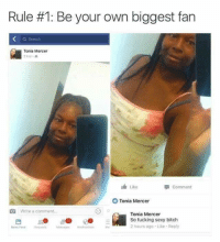 mercer: Rule #1: Be your own biggest fan  a Search  Tonia Mercer  Like  comment  Tonia Mercer  Write a comment...  Tonia Mercer  So fucking sexy bitch  2 hours ago Like Reply  News Food Ronuests  Messagos Notifications