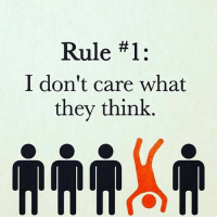 Me neither 😎 Follow my brother Mark @school4success ✔️: Rule #1:  I don't care what  they think Me neither 😎 Follow my brother Mark @school4success ✔️