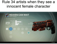 Be Like, Fire, and Heaven: Rule 34 artists when they see a  innocent female character  HEAVEN CAN WAIT  HAND CANNON  There's still work for us in Hell.  Rate of Fire  272 sRabi  MATER  DETAILS  Stability  Reload  Magazine 9  ATTACK  C)  B Dismiss It really do be like that