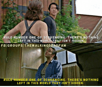 Who else caught Tara quoting what Glenn told her in season 5? ~Martin: RULE NUMBER ONE OF SCAVENGING THERES NOTHING  LEFT IN THIS WORLD THAT ISN'T HIDDEN  F B/GROUPS/THE WALKING DEADE AM  RULE NUMBER ONE OF SCAVENGING. THERE's NOTHING  LEFT IN THIS WORLD THAT ISN'T HIDDEN. Who else caught Tara quoting what Glenn told her in season 5? ~Martin