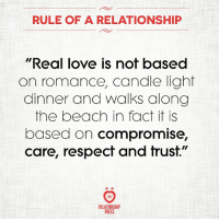 """Love, Respect, and Beach: RULE OF A RELATIONSHIP  """"Real love is not based  on romance, candle light  dinner and walks along  the beach in fact it is  based on compromise,  care, respect and trust.""""  8 R  RELATIONSHI  RULES """"Real love is not based on romance, candle light dinner and walks along the beach in fact it is based on compromise, care, respect and trust."""""""