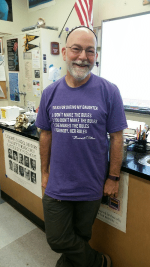 drfitzmonster:  malmao:  mustardprecum:  gay-duck:  Guys please appreciate my adorable tiny Jewish physiology teacher and his shirt  Reblogging for the shirt, and the poster behind him   i love him  I WANT TO HUG THIS MAN : RULES FOR DATING MY DAUGHTER  YOU DON'T MAKE THE RULES  SHE MAKES THE RULES  HER BODY, HER RULES  1/DON'T MAKE THE RULES  UNCKTUNATEX HISTON  AS SETTHERECORD  eserved for those who  n their neutrality drfitzmonster:  malmao:  mustardprecum:  gay-duck:  Guys please appreciate my adorable tiny Jewish physiology teacher and his shirt  Reblogging for the shirt, and the poster behind him   i love him  I WANT TO HUG THIS MAN