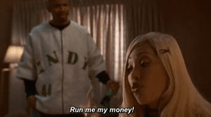 Money, Run, and  Run Me My Money: Run me my money!