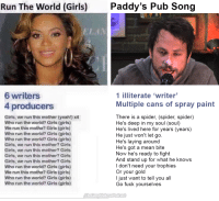 """<p>Pretty fresh format, worth investing? via /r/MemeEconomy <a href=""""http://ift.tt/2hU8P14"""">http://ift.tt/2hU8P14</a></p>: Run The World (Girls)  Paddy's Pub Song  1 illiterate 'writer'  Multiple cans of spray paint  6 writers  4 producers  Girls, we run this mother (yeah!) x4  Who run the world? Girls (girls)  We run this motha? Girls (girls)  Who run the world? Girls (girls)  Who run the world? Girls (girls)  Girls, we run this mother? Girls  Girls, we run this mother? Girls  Girls, we run this mother? Girls  Giris, we run this mother? Girls  Who run the world? Giris (girls)  We run this motha? Girls (giris)  Who run the world? Girls (girls)  Who run the world? Girls (girls)  There is a spider, (spider, spider)  He's deep in my soul (soul)  He's lived here for years (years)  He just won't let go.  He's laying around  He's got a mean bite  Now he's ready to fight  And stand up for what he knows  l don't need your trophies  Or your gold  I just want to tell you all  Go fuck yourselves <p>Pretty fresh format, worth investing? via /r/MemeEconomy <a href=""""http://ift.tt/2hU8P14"""">http://ift.tt/2hU8P14</a></p>"""