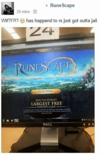 Runescape  26 mins  Wtf?!?!? has happend to rs just got outta jail  PLAY NOW  KIN THE WORLD  LARGEST FREE  MMORG GAMI