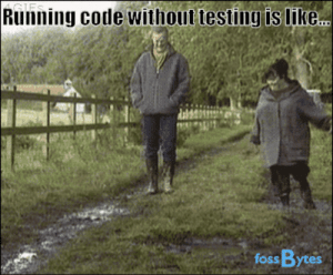 Running, Code, and Foss: Running code without testing is like  foss Bytes Because no testing!