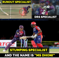 "MSD (y): RUNOUT SPECIALIST  DRS SPECIALIST  ANON  STUMPING SPECIALIST  AND THE NAME IS MS DHONI"" MSD (y)"