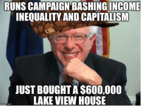 Memes, News, and Summer: RUNS CAMPAIGN BASHING INCOME  INEQUALITY AND CAPITALISM  JUST BOUGHTA$600,000  LAKE VIEW HOUSE  com (GC) Isn't capitalism awesome Bernie? http://thehill.com/blogs/blog-briefing-room/news/290887-sanders-buys-nearly-600k-summer-home
